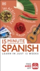 15 Minute Spanish : Learn in Just 12 Weeks - Book