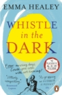 Whistle in the Dark : From the bestselling author of Elizabeth is Missing - Book