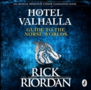 Hotel Valhalla Guide to the Norse Worlds : Your Introduction to Deities, Mythical Beings & Fantastic Creatures - eAudiobook