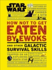 Star Wars How Not to Get Eaten by Ewoks and Other Galactic Survival Skills - Book