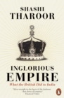 Inglorious Empire : What the British Did to India - eBook
