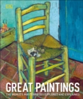 Great Paintings : The World's Masterpieces Explored and Explained - Book