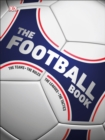 The Football Book : The Teams, The Rules, The Leagues, The Tactics - Book