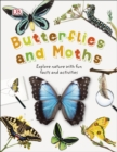 Butterflies and Moths : Explore Nature with Fun Facts and Activities - Book
