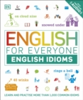 English for Everyone English Idioms : Learn and practise common idioms and expressions - Book