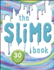 The Slime Book : All You Need to Know to Make the Perfect Slime - Book
