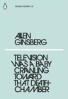 Television Was a Baby Crawling Toward That Deathchamber - eBook