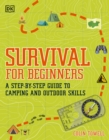 Survival for Beginners : A step-by-step guide to camping and outdoor skills - Book