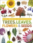 Trees, Leaves, Flowers & Seeds : A visual encyclopedia of the plant kingdom - Book