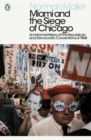 Miami and the Siege of Chicago : An Informal History of the Republican and Democratic Conventions of 1968 - Book