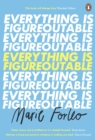 Everything is Figureoutable : One Simple Belief to Create Unstoppable Success - eBook