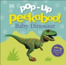 Pop-Up Peekaboo! Baby Dinosaur - Book
