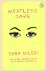 Meatless Days : Introduction by the winner of the 2018 Women's Prize for Fiction Kamila Shamsie - Book