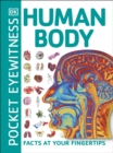 Pocket Eyewitness Human Body : Facts at Your Fingertips - Book