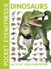 Pocket Eyewitness Dinosaurs : Facts at Your Fingertips - Book