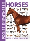 Pocket Eyewitness Horses : Facts at Your Fingertips - Book