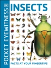 Pocket Eyewitness Insects : Facts at Your Fingertips - Book