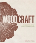 Wood Craft : Master the Art of Green Woodworking - Book