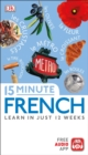 15 Minute French : Learn in Just 12 Weeks - eBook