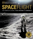 Spaceflight : The Complete Story from Sputnik to Curiosity - Book
