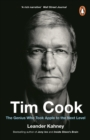 Tim Cook : The Genius Who Took Apple to the Next Level - Book