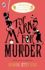 Top Marks For Murder : A Murder Most Unladylike Mystery - eBook