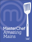 MasterChef Amazing Mains - eBook