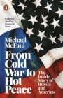 From Cold War to Hot Peace : The Inside Story of Russia and America - eBook