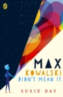 Max Kowalski Didn't Mean It - Book
