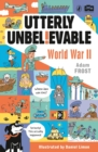 Utterly Unbelievable: WWII in Facts - Book