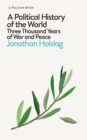 A Political History of the World : Three Thousand Years of War and Peace - Book