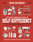 The New Complete Book of Self-Sufficiency : The Classic Guide for Realists and Dreamers - Book