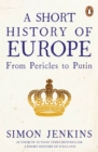 A Short History of Europe : From Pericles to Putin - eBook