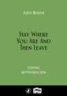 Stay Where You Are And Then Leave : Imperial War Museum Anniversary Edition - Book