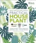 RHS Practical House Plant Book : Choose The Best, Display Creatively, Nurture and Care, 175 Plant Profiles - eBook