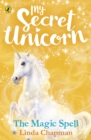 My Secret Unicorn: The Magic Spell - Book