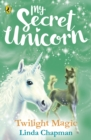 My Secret Unicorn: Twilight Magic - Book