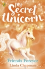 My Secret Unicorn: Friends Forever - Book