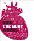 How the Body Works : The Facts Simply Explained - eBook