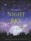 Through the Night Sky : A collection of amazing adventures under the stars - Book