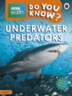 Do You Know? Level 2 - BBC Earth Underwater Predators - Book