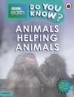 Do You Know? Level 4 - BBC Earth Animals Helping Animals - Book