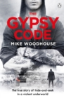 The Gypsy Code : The true story of hide-and-seek in a violent underworld - Book