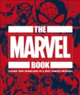 The Marvel Book : Expand Your Knowledge Of A Vast Comics Universe - Book