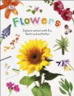 Flowers : Explore Nature with Fun Facts and Activities - Book