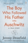 The Boy Who Followed His Father into Auschwitz : The Number One Sunday Times Bestseller - eBook