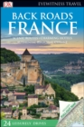 DK Eyewitness Back Roads France - Book