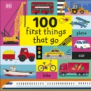 100 First Things That Go - Book