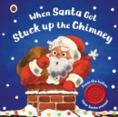 When Santa Got Stuck up the Chimney - Book