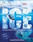 Ice : Chilling Stories from a Disappearing World - Book